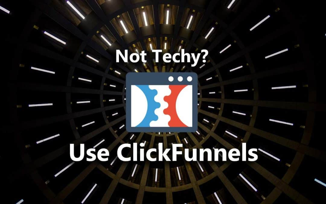 ClickFunnels: Your Ticket To Sales Funnels Without The Tech Team