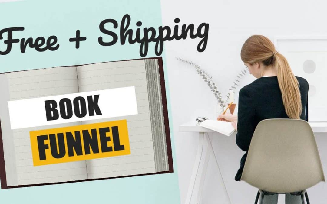Free + Shipping Book Funnel: Giving Away Your Expertise