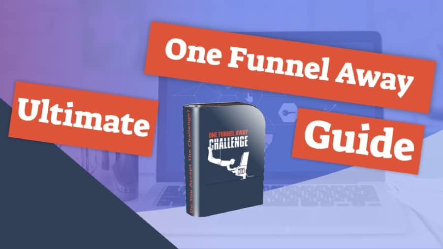 Ultimate Guide to the One Funnel Away Challenge