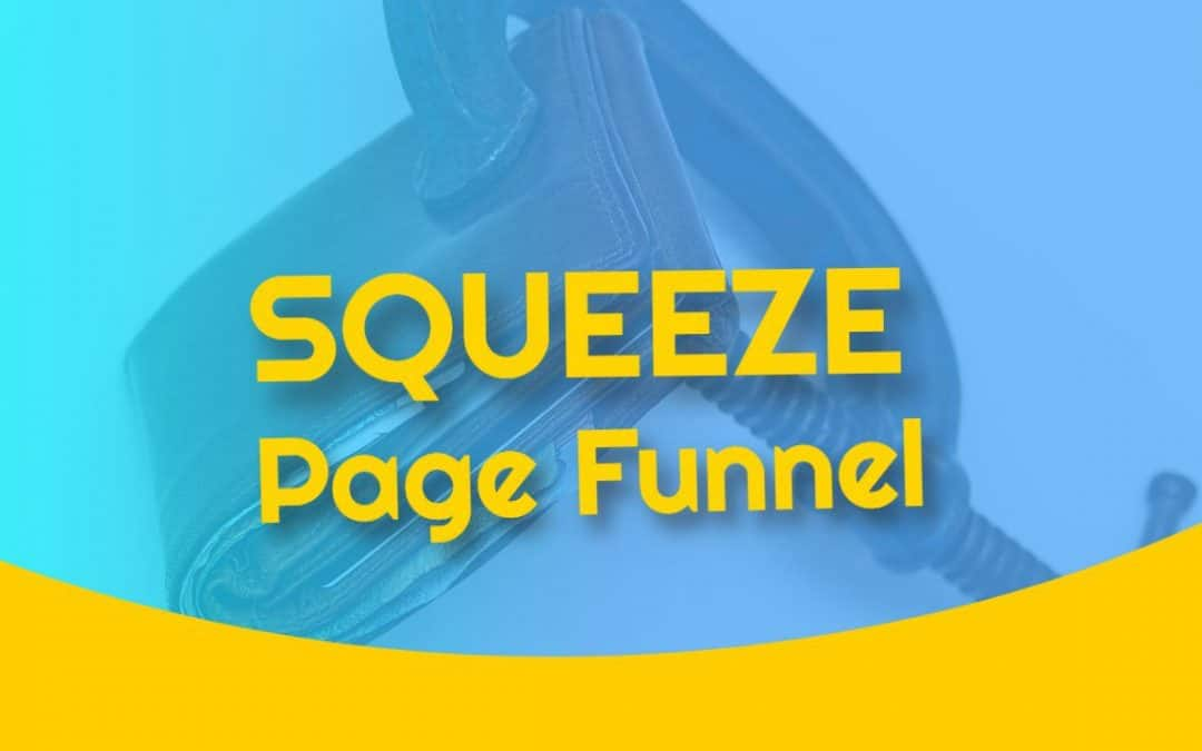 The Squeeze Page Funnel: Simple Email List Building