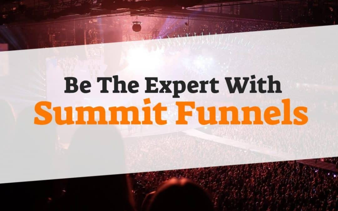 Summit Funnels: Expert Events For Notoriety
