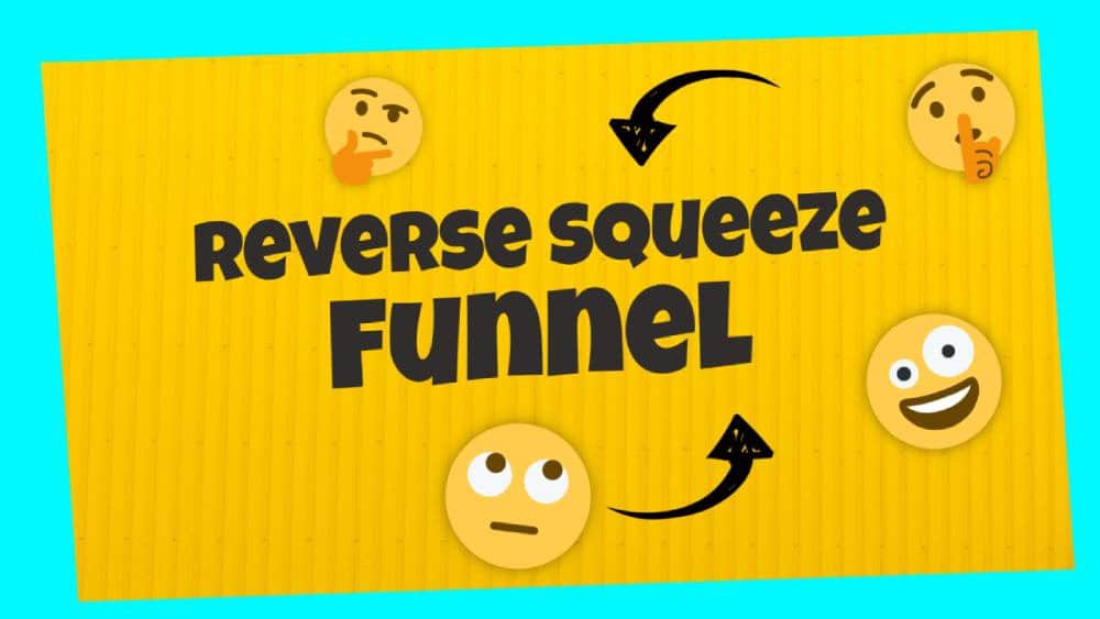 Reverse Squeeze Page Funnel: The Highest-Quality Leads