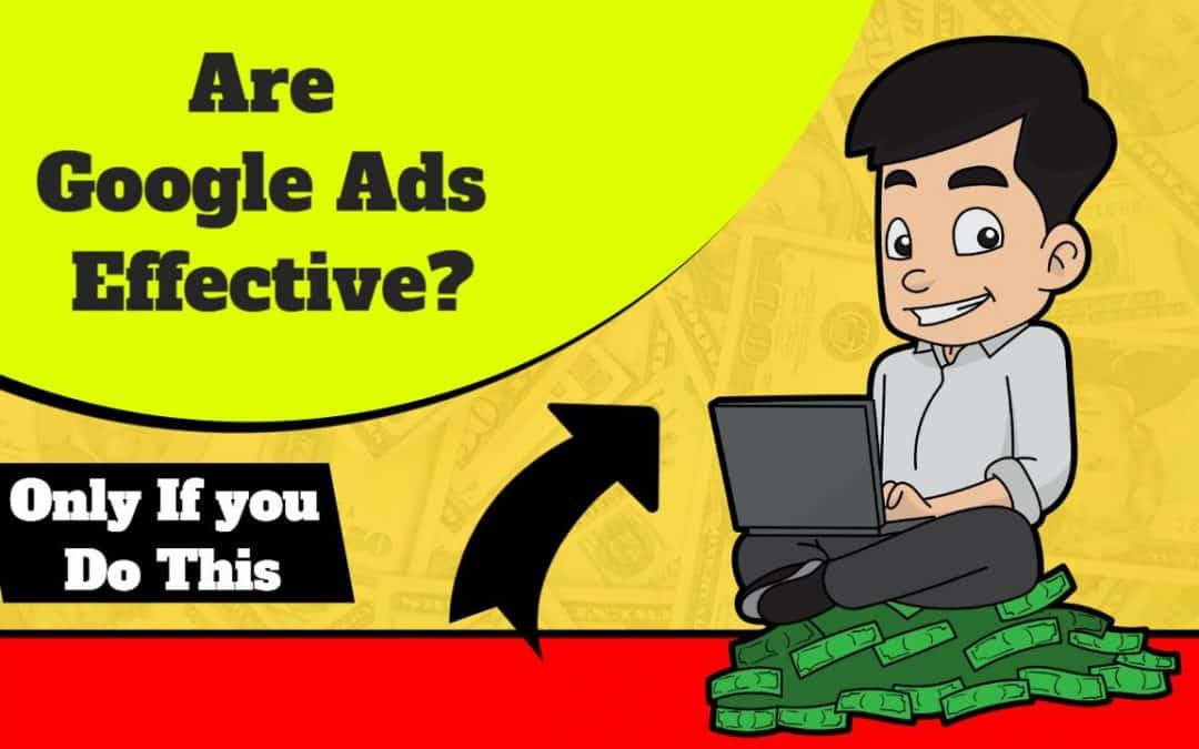 Are Google Ads Effective? 3 Ways They Are (And 3 They Aren't)