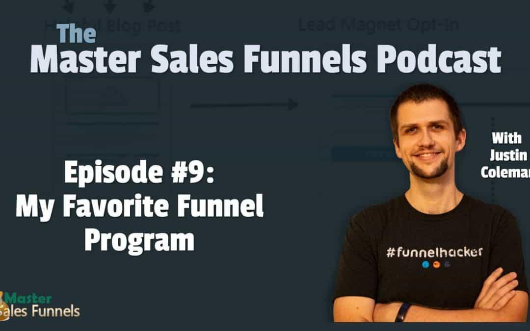 Master Sales Funnels Podcast Episode 009: My Favorite Funnel Program