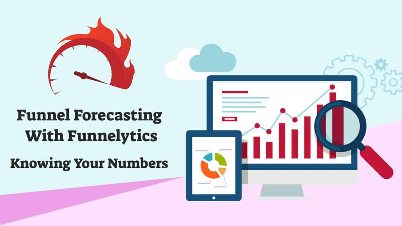 Funnel Forecasting With Funnelytics