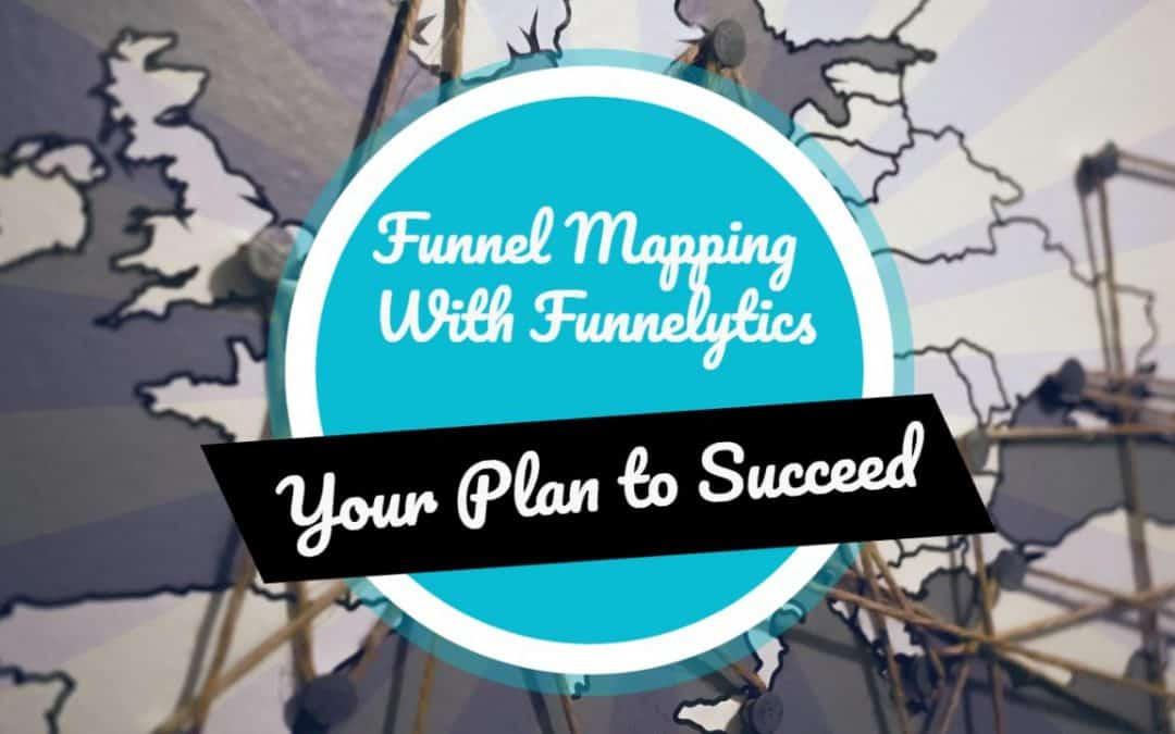 Funnel Mapping With Funnelytics: Your Plan to Succeed