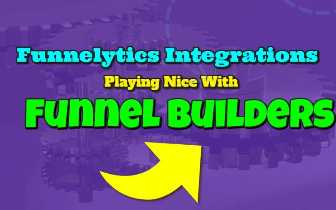 Funnelytics Integrations: Playing Nice With Funnel Builders