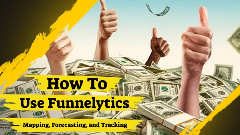How to Use Funnelytics: Mapping, Forecasting, and Tracking