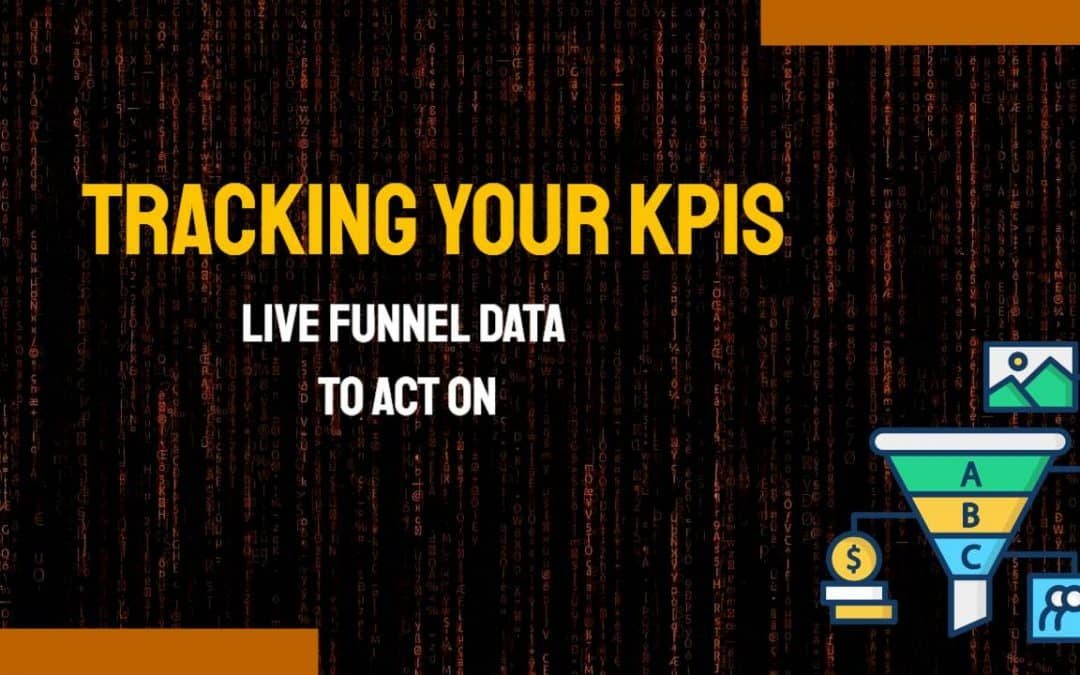 Tracking Your KPIs: Live Funnel Data to Act On