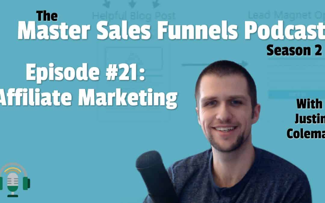 Master Sales Funnels Podcast Episode 021: Affiliate Marketing