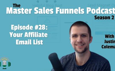 Master Sales Funnels Podcast Episode 28: Your Affiliate Email List