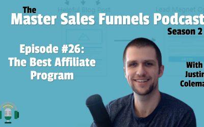 Master Sales Funnels Episode 026: The Best Affiliate Program