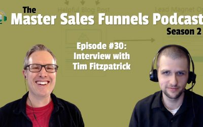 Master Sales Funnels Podcast Episode 30: Interview with Tim Fitzpatrick