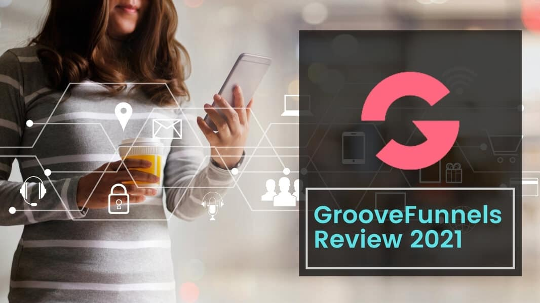 GrooveFunnels Review 2021: Free Funnel Builder and a Lifetime Deal