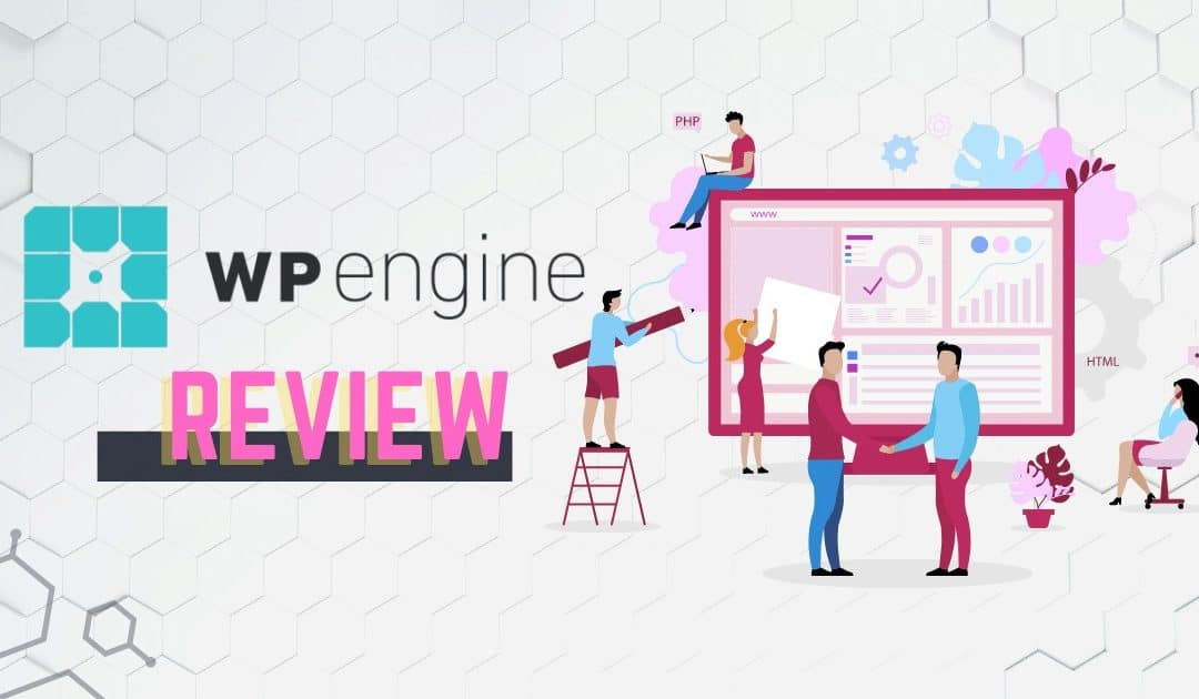 WP Engine Review: How it Helps WebDev Companies