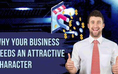 Why Your Business Needs An Attractive Character