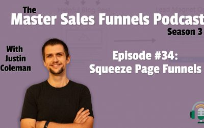 Master Sales Funnels Podcast Episode 34: Squeeze Page Funnels