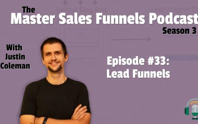 Master Sales Funnels Podcast Episode 33: Introduction to Lead Funnels