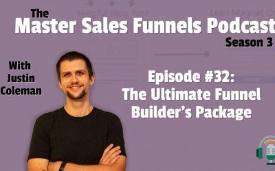 Master Sales Funnels Podcast Episode 32: Ultimate Funnel Builder's Package
