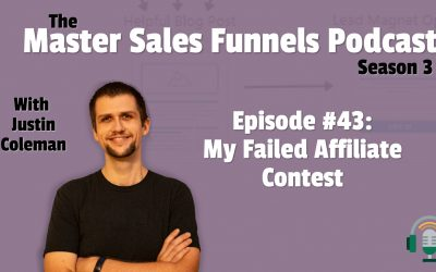 Master Sales Funnels Podcast Episode 43: My Failed Affiliate Contest