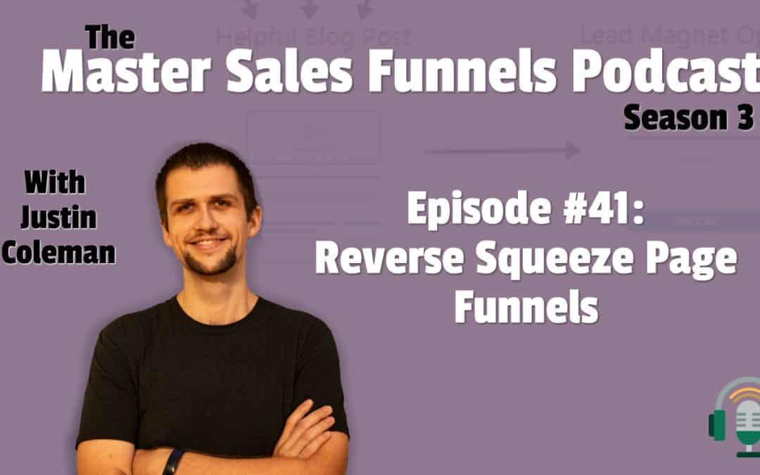 Reverse Squeeze Page Funnels