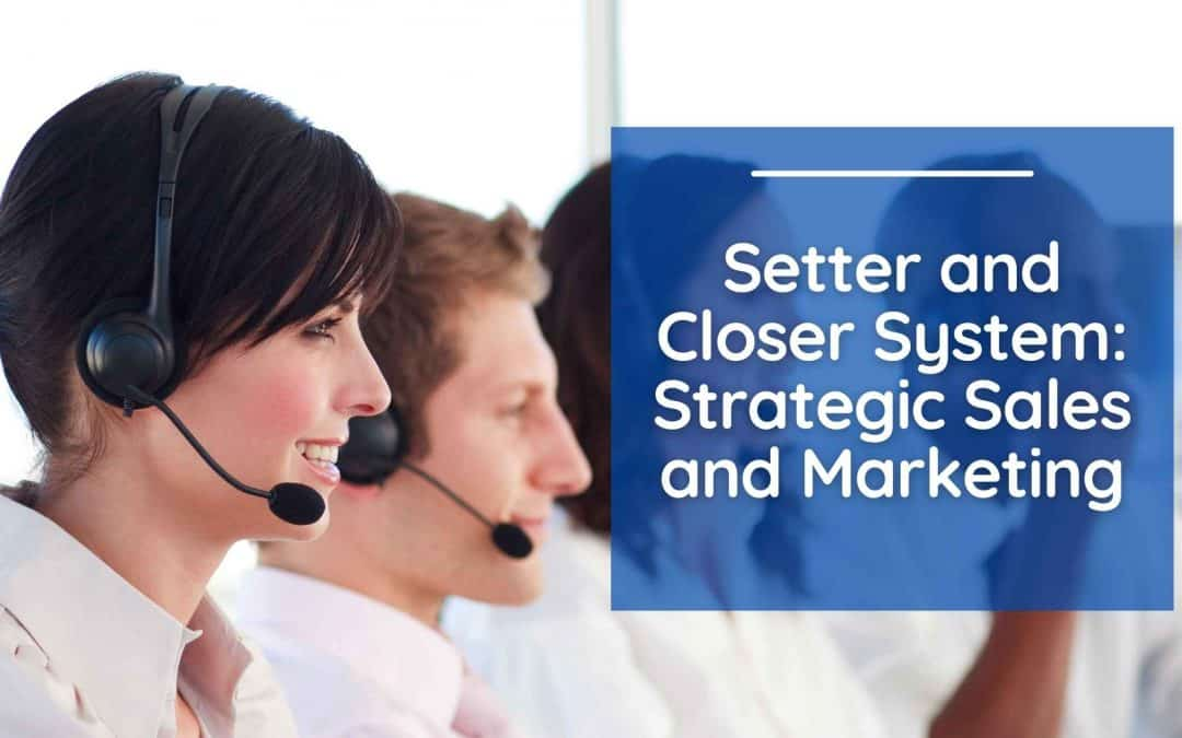 Setter and Closer System: Strategic Sales and Marketing