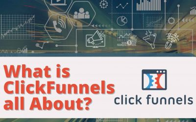 What is ClickFunnels all About?