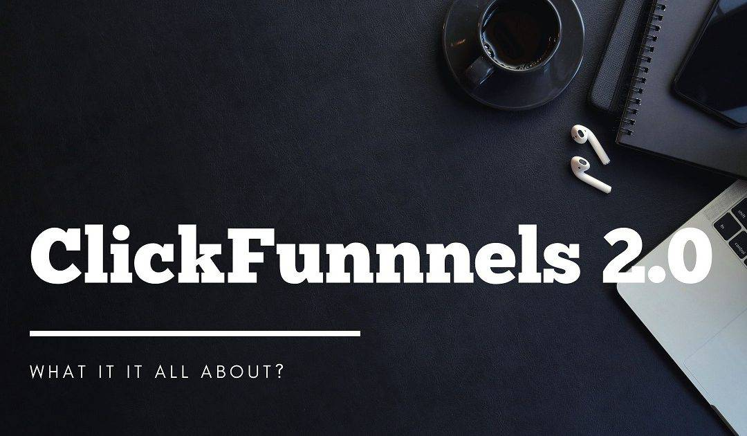 ClickFunnels 2.0: What to Expect?