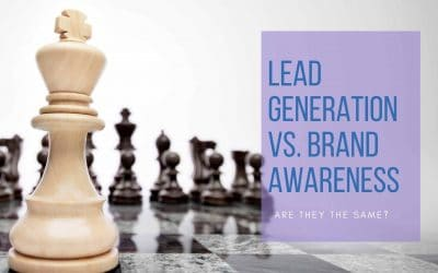 Lead Generation Vs. Brand Awareness